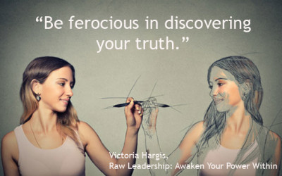 Be Ferocious In Discovering Your Truth