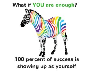 What if you are enough